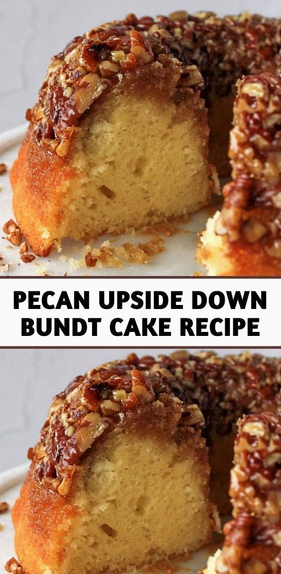PECAN UPSIDE DOWN BUNDT CAKE RECIPE